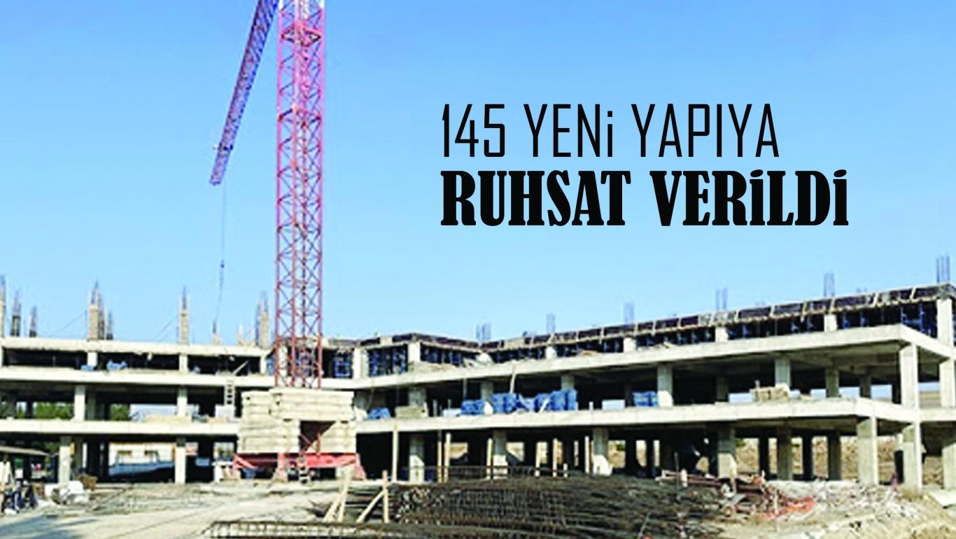 145 YENi YAPIYA RUHSAT VERiLDi