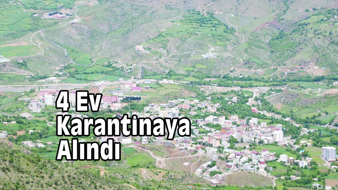 4 Ev Karantinaya Alındı