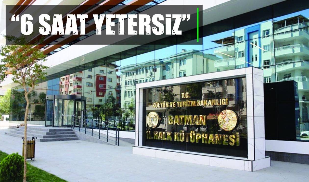"""""""6 SAAT YETERSİZ"""""""