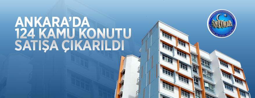 Ankara'da 124 adet kamu konutu satışa çıkarıldı