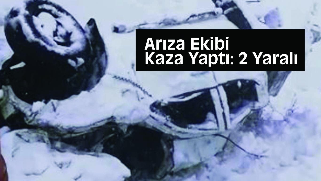 Arıza Ekibi Kaza Yaptı: 2 Yaralı