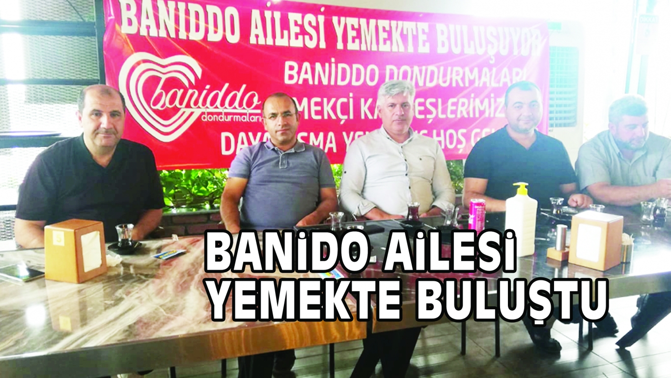 BANiDO AiLESi YEMEKTE BULUŞTU
