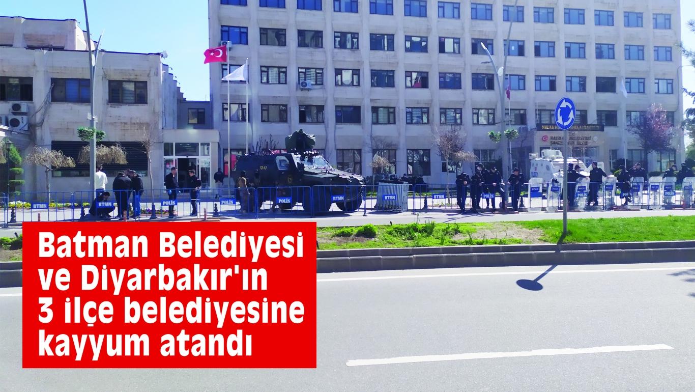 Batman Belediyesi ve Diyarbakır'ın 3 ilçe belediyesine kayyum atandı
