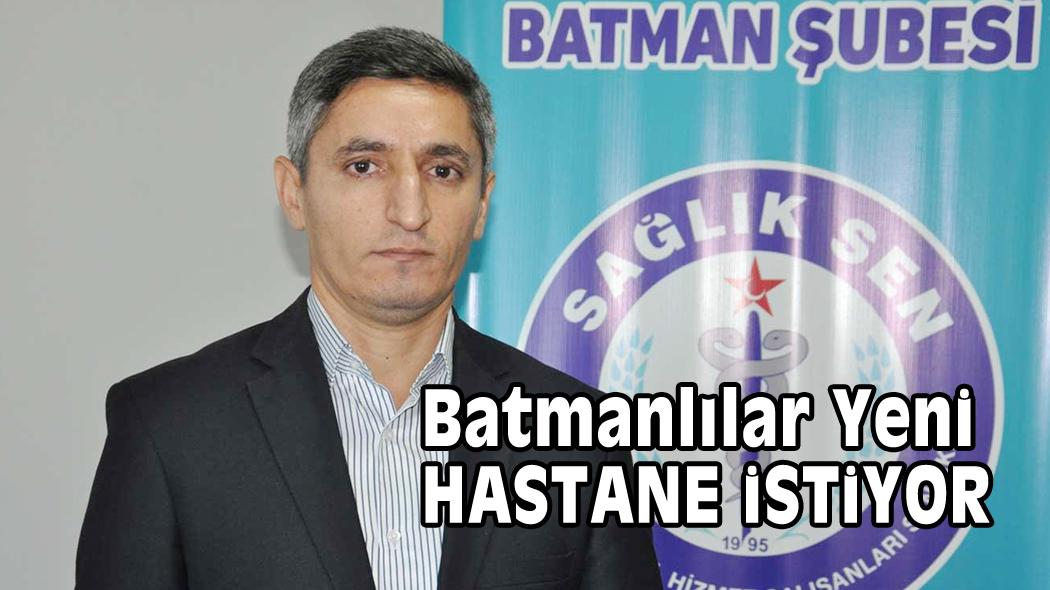 Batmanlılar Yeni Hastane İstiyor