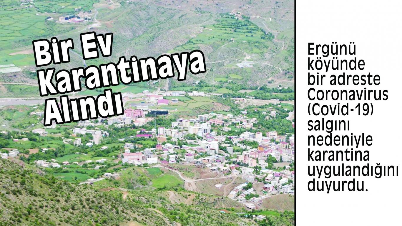 Bir Ev Karantinaya Alındı