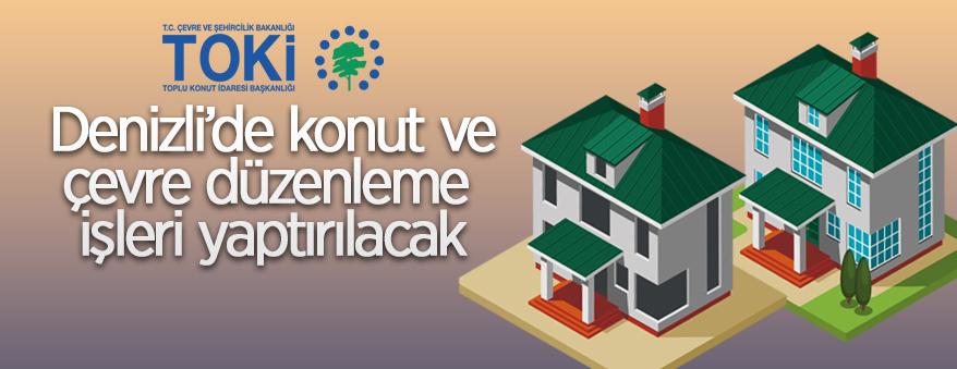 TOKİ, Denizli Baklan'da 94 adet konut inşaatı ile altyapı ve çevre düzenleme işi yaptıracak