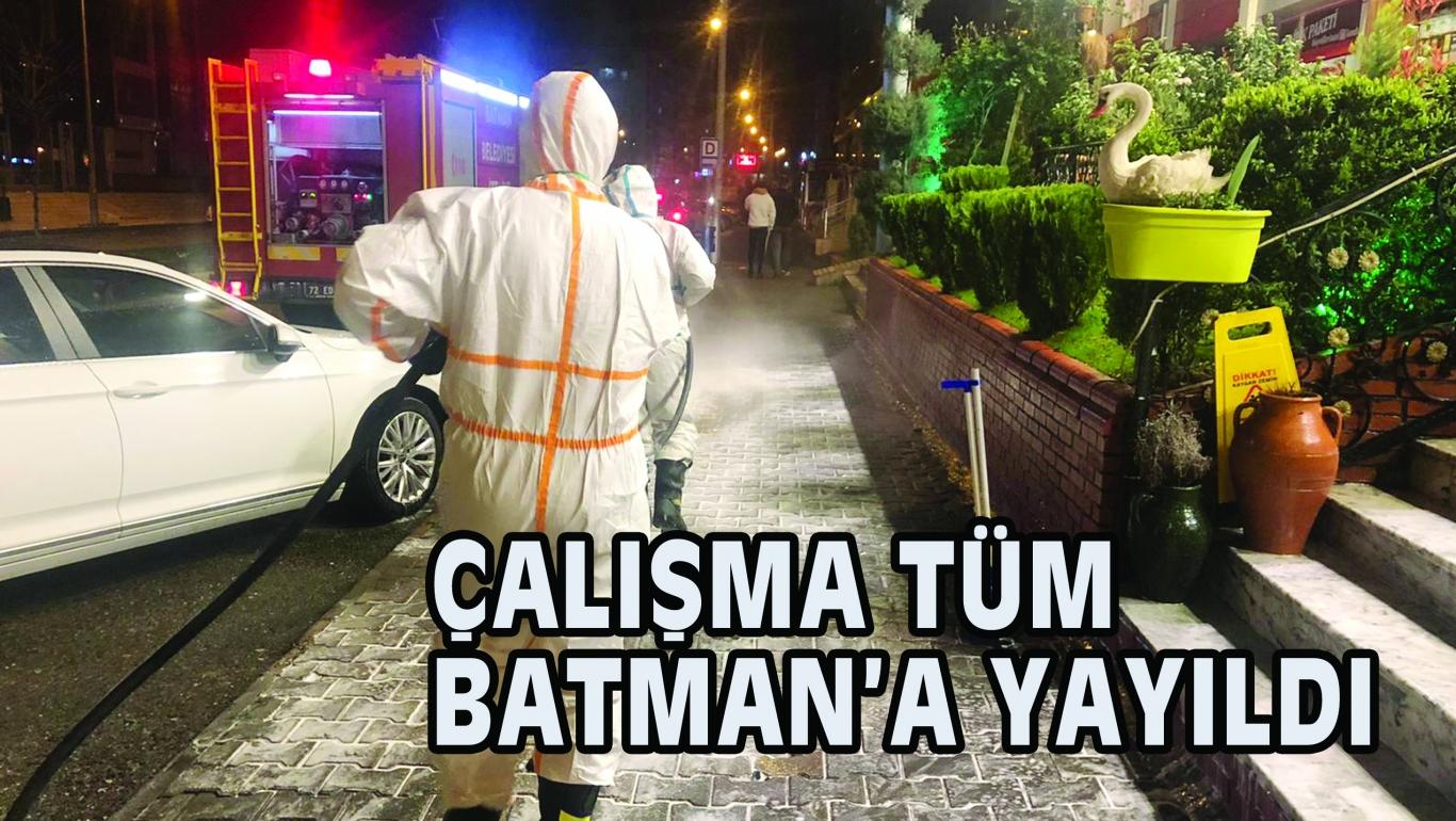 ÇALIŞMA TÜM BATMAN'A YAYILDI
