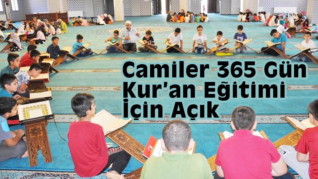 Camiler 365 Gün Kur'an Eğitimi İçin Açık
