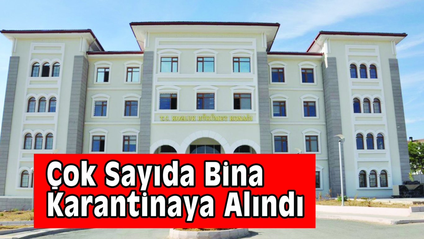 Çok Sayıda Bina Karantinaya Alındı
