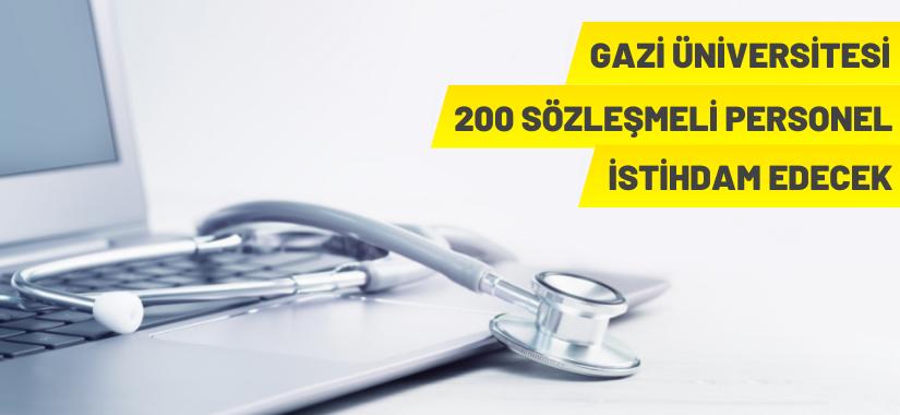 Gazi Üniversitesi 200 Sözleşmeli Personel alacak