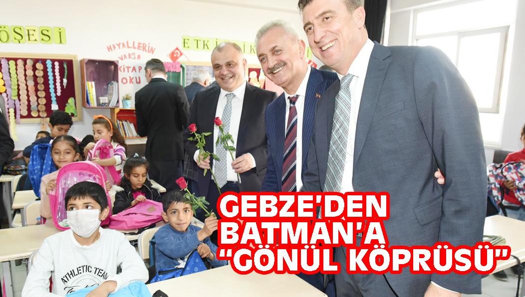 """GEBZE'DEN BATMAN'A """"GÖNÜL KÖPRÜSÜ"""""""