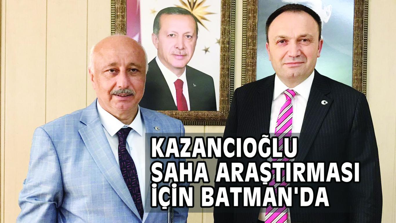 KAZANCIOĞLU SAHA ARAŞTIRMASI İÇİN BATMAN
