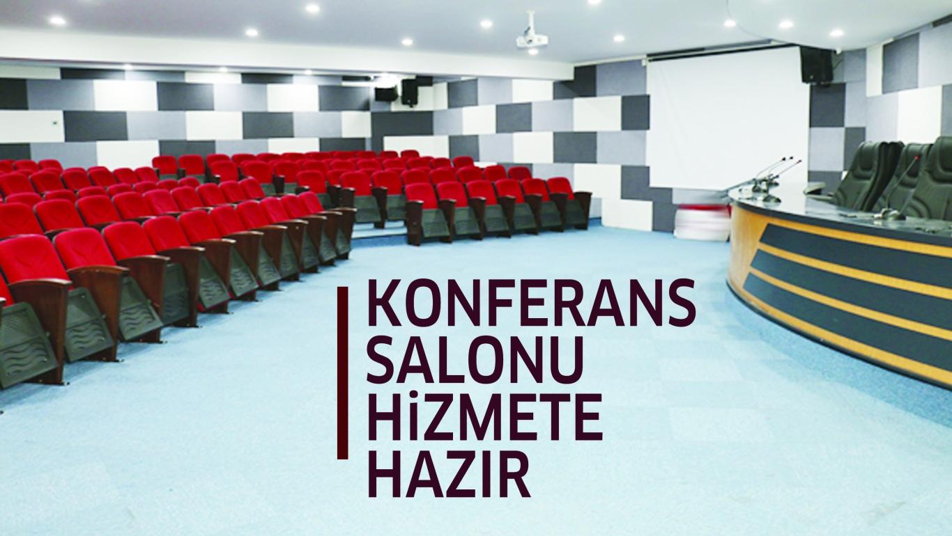 KONFERANS SALONU HiZMETE HAZIR