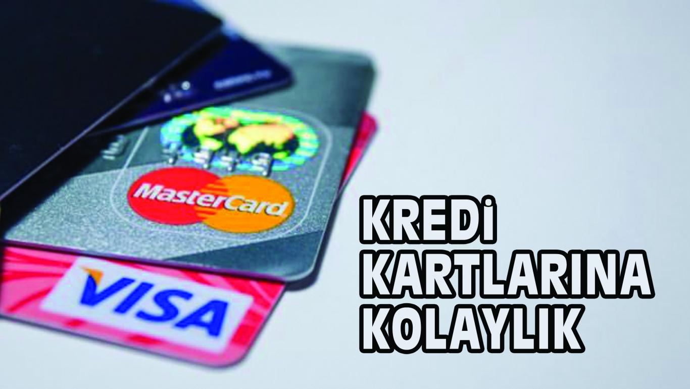 KREDi KARTLARINA KOLAYLIK