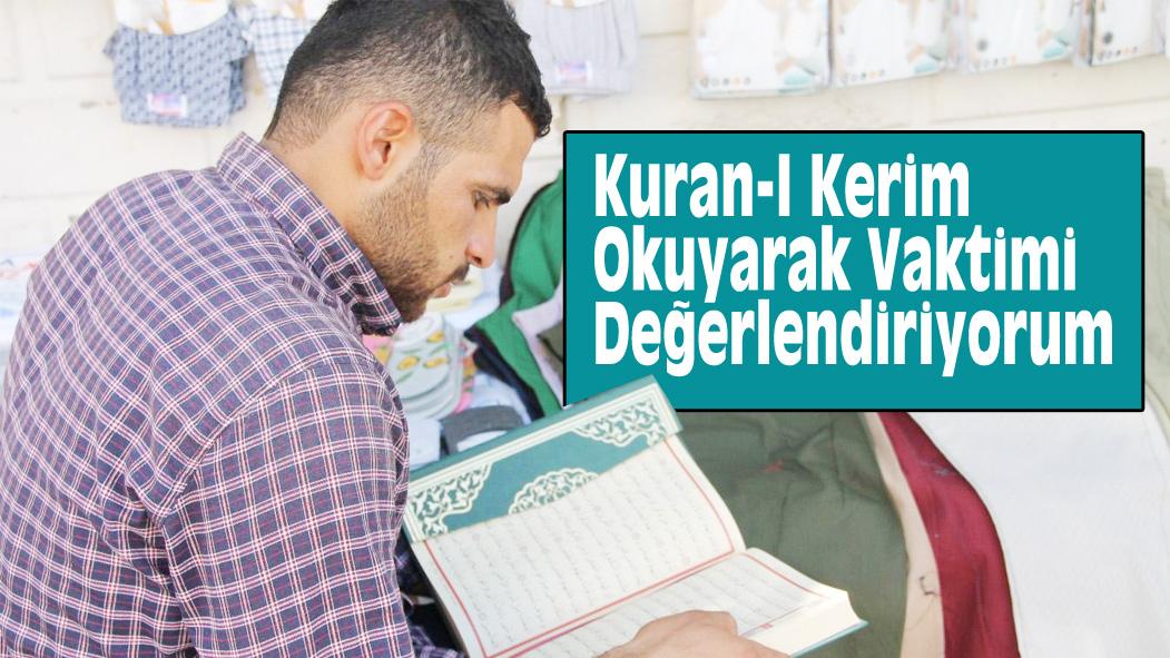 Kuran-I Kerim Okuyarak Vaktimi Değerlendiriyorum