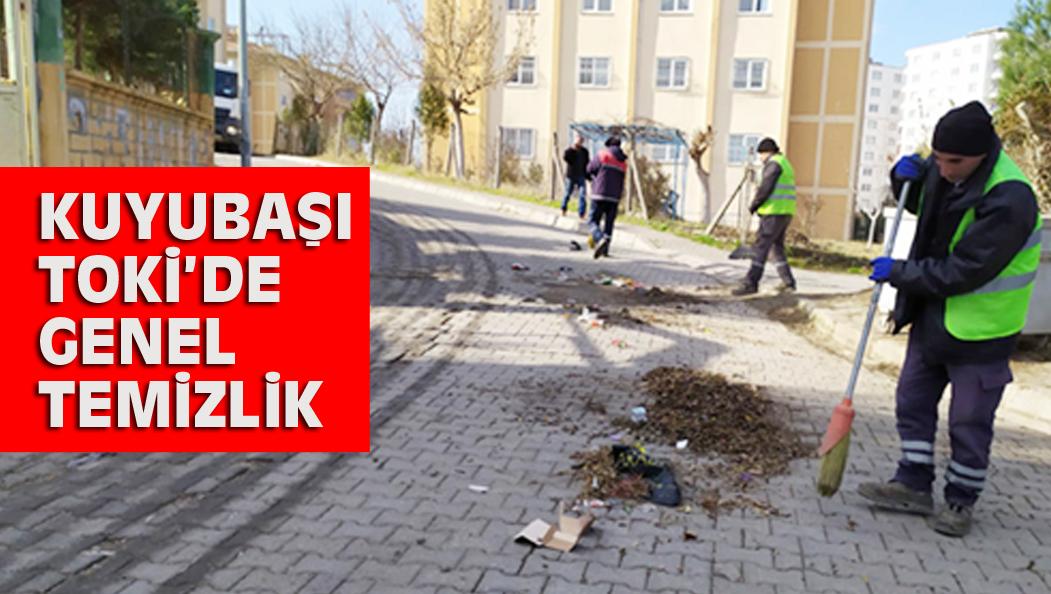 KUYUBAŞI TOKİ'DE GENEL TEMİZLİK