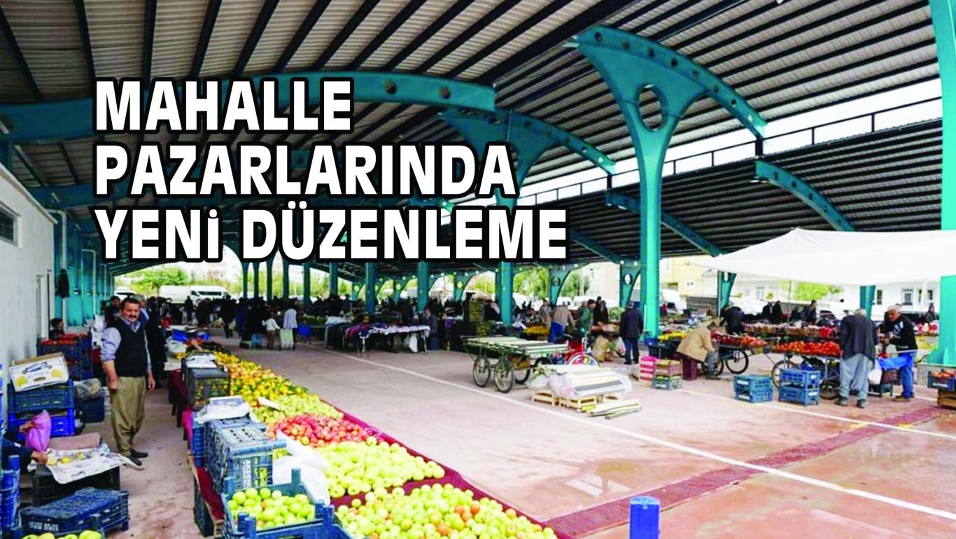 MAHALLE PAZARLARINDA YENi DÜZENLEME