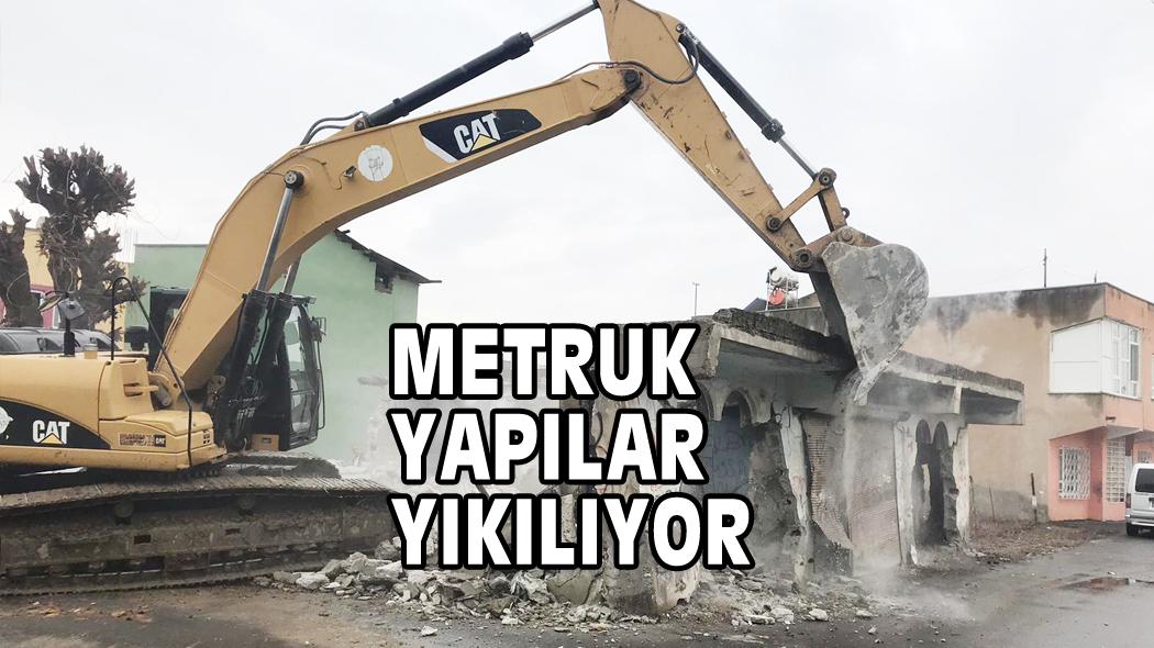 METRUK YAPILAR YIKILIYOR