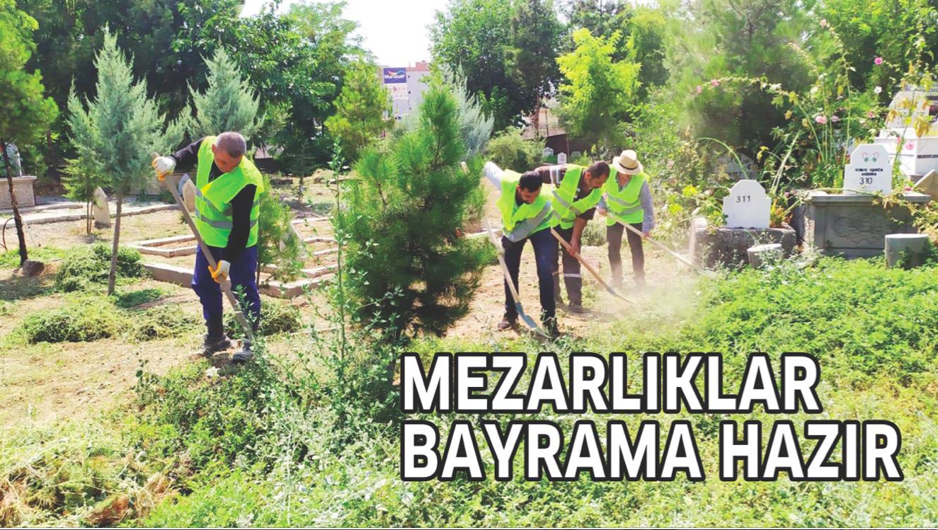 MEZARLIKLAR BAYRAMA HAZIR