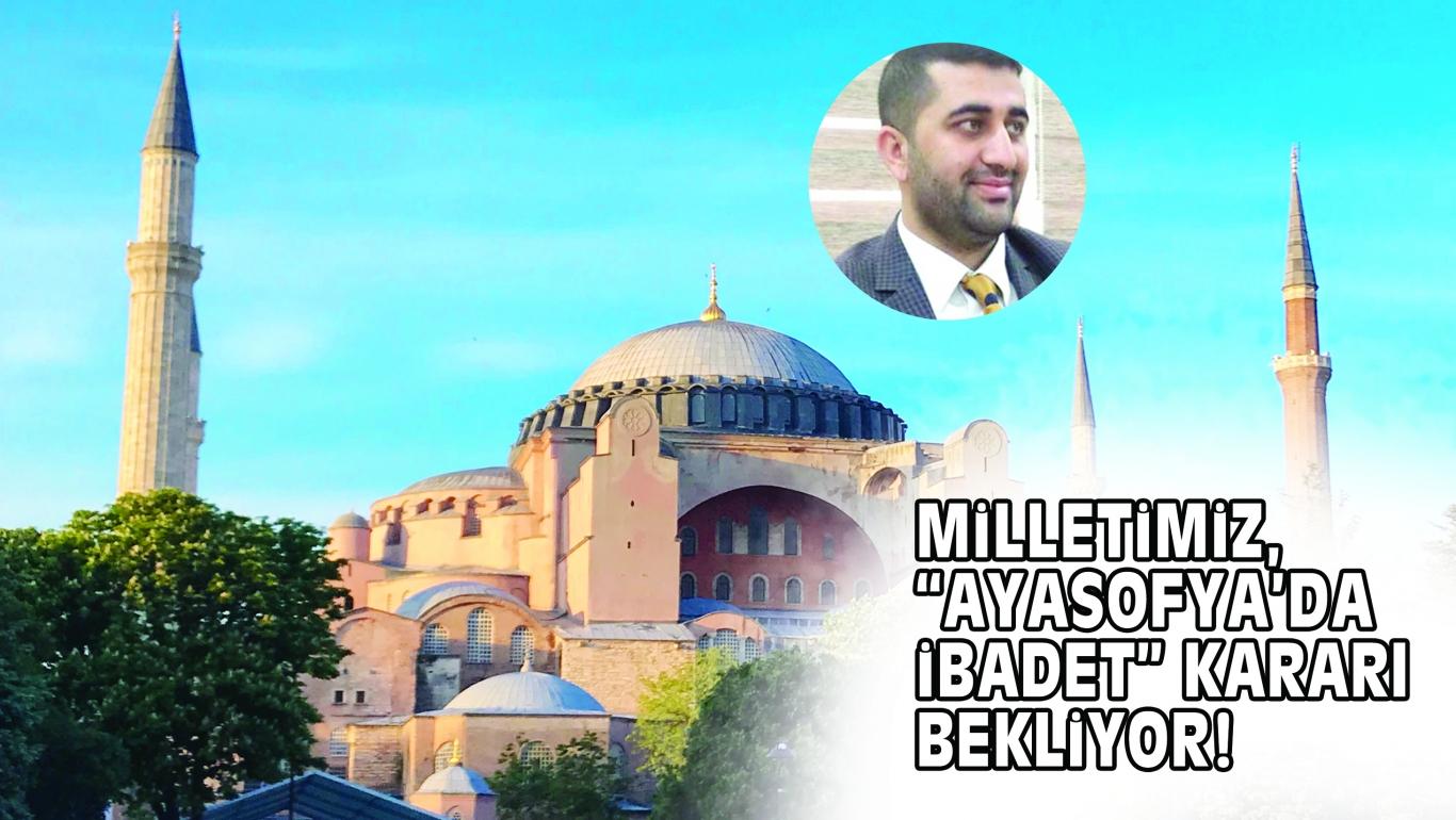 """MiLLETiMiZ, """"AYASOFYA'DA iBADET"""" KARARI BEKLiYOR!"""