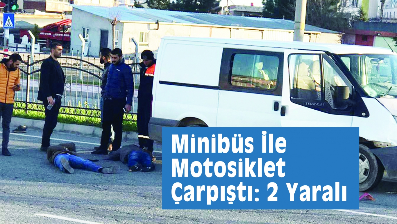 Minibüs İle Motosiklet Çarpıştı: 2 Yaralı