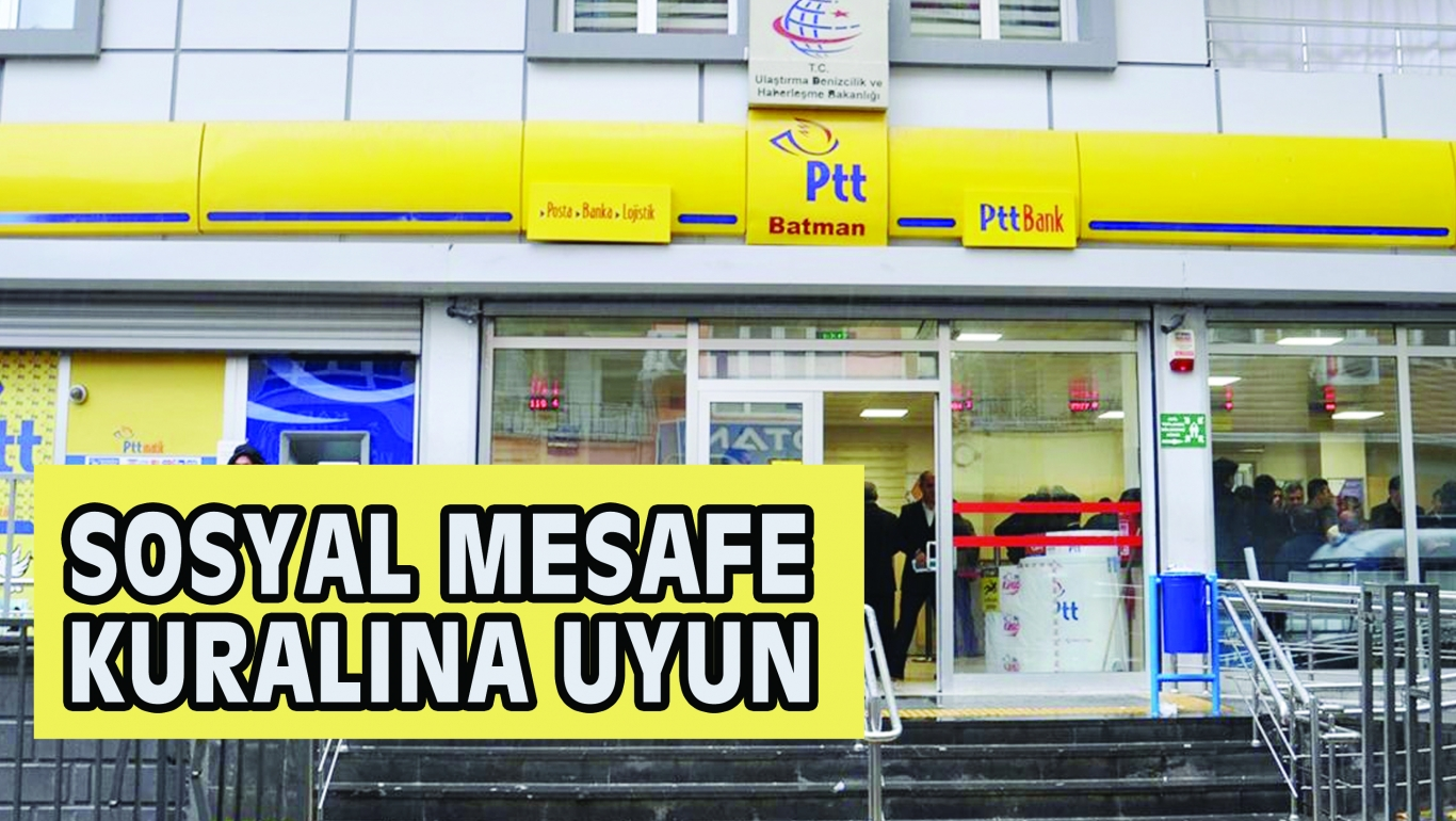 PTT UYARDI: SOSYAL MESAFE KURALINA UYUN