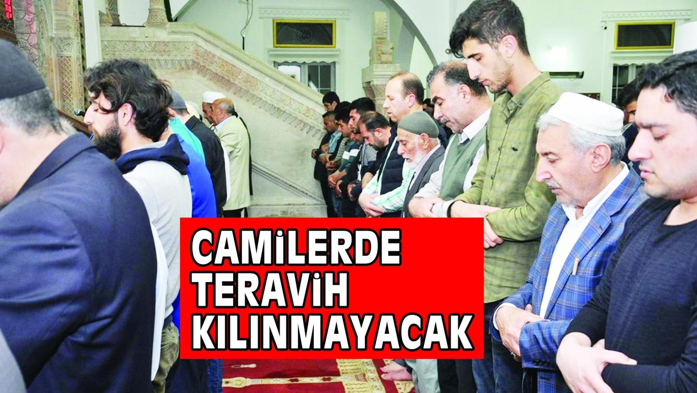RAMAZANDA CAMiLERDE TERAViH KILINMAYACAK