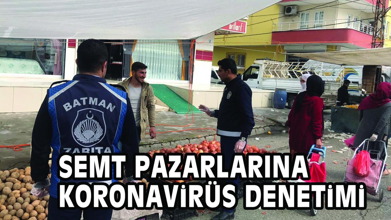 SEMT PAZARLARINA KORONAViRÜS DENETiMi