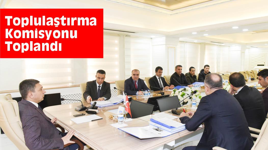 Toplulaştırma Komisyonu Toplandı