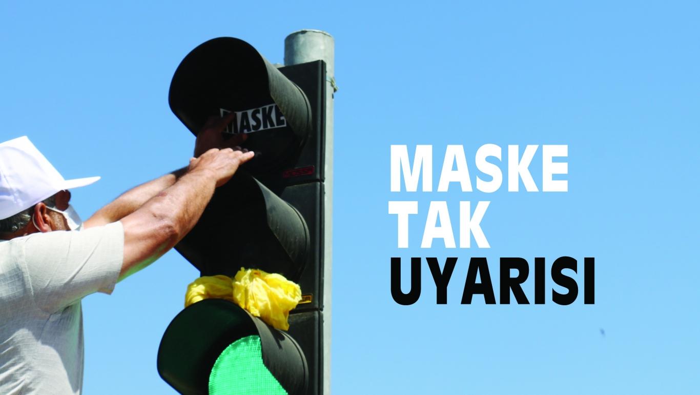 "TRAFiK IŞIKLARINA ""MASKE TAK"" UYARISI"