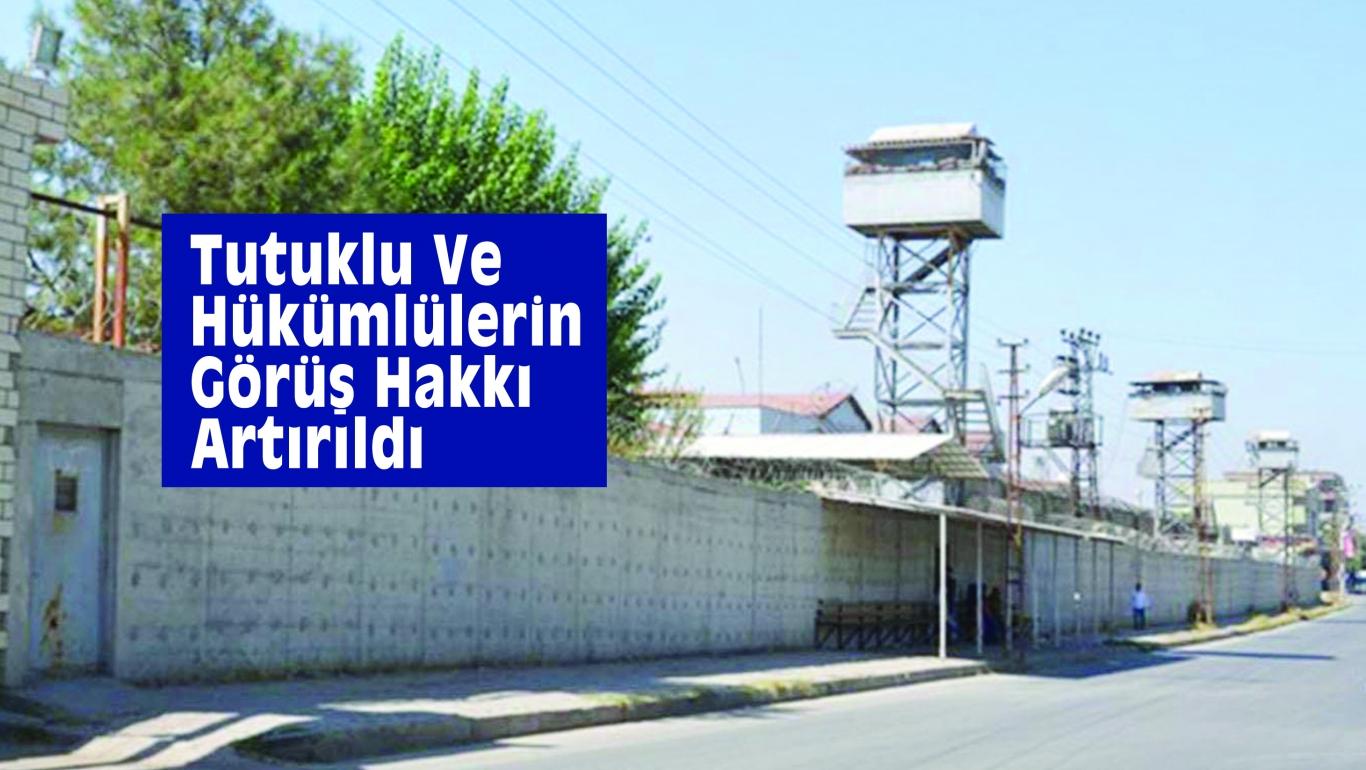 Tutuklu Ve Hükümlülerin Görüş Hakkı Artırıldı