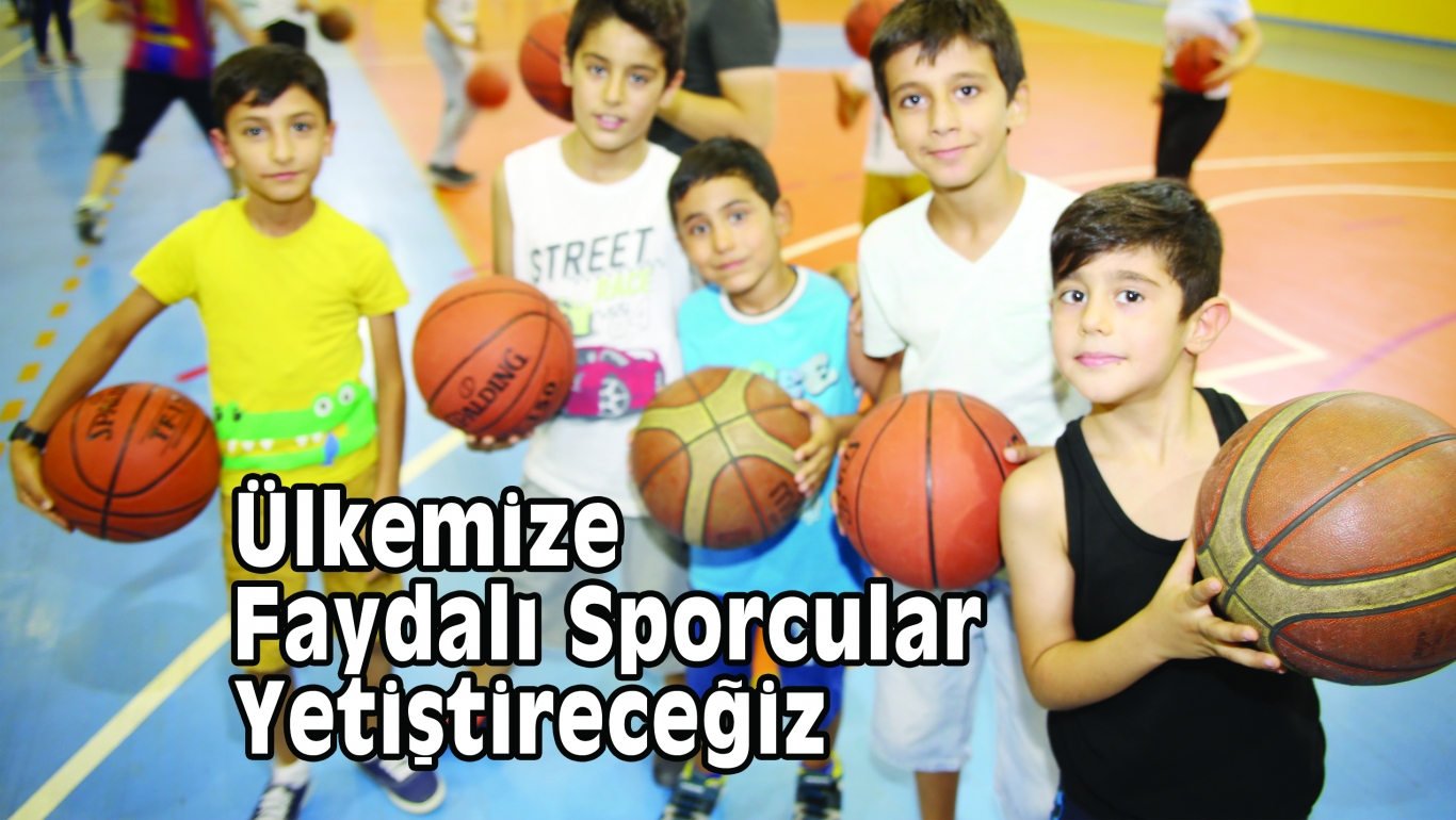 Ülkemize Faydalı Sporcular Yetiştireceğiz