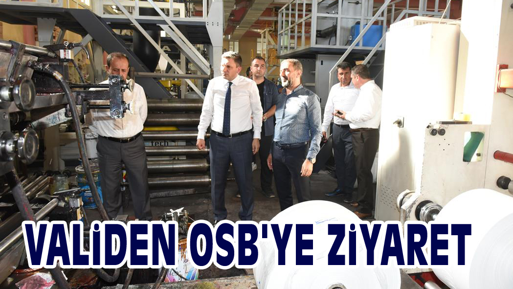 VALiDEN OSB'YE ZiYARET